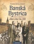 Banská Bystrica/Ako sme tu žili 3
