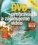 DVD - přehráváme a zálohujeme video, 2003
