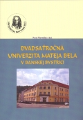 Dvadsaťročná Univerzita Mateja Bela v Banskej Bystrici