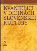 Evanjelici v dejinách slovenskej kultúry 3,2002