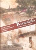 KREMNIČKA - miesto života i pamäti