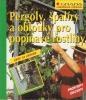 Pergoly, špalíry a oblouky pro popínavé rostliny, 2002