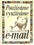 Používame, využívame (a zneužívame) e-mail, 2002