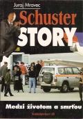 Schuster story-Medzi životom a smrťou