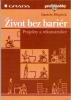 Život bez bariér - Projekty a rekonstrukce, 1998